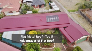 Flat Metal Roof - Top 5 Advantages of Flat Roof