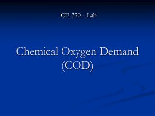 Chemical Oxygen Demand (COD)
