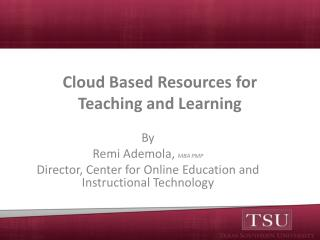 Cloud Based Resources for  Teaching and Learning