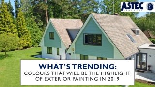 What's Trending: Colours that Will Be the Highlight of Exterior Painting in 2019