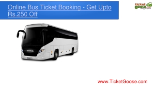 Online Bus Ticket Booking - Get Upto Rs.250 off