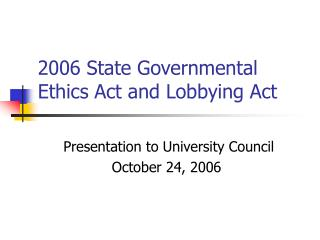 2006 State Governmental Ethics Act and Lobbying Act