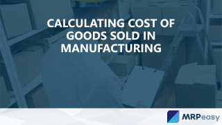 Calculating Cost of Goods Sold in Manufacturing