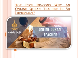 Top Five Reasons Why an Online Quran Teacher is so Important?