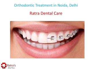 Orthodontic Treatment in Noida, Delhi
