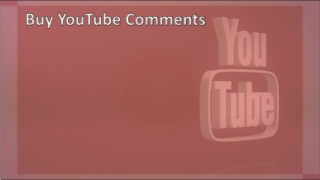 Buy YouTube Comments for Increased Reputation