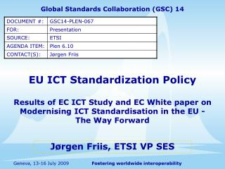 EU ICT Standardization Policy Results of EC ICT Study and EC White paper on Modernising ICT Standardisation in the EU -