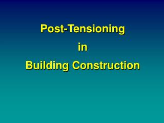 Post-Tensioning in  Building Construction