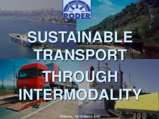 SUSTAINABLE TRANSPORT THROUGH INTERMODALITY