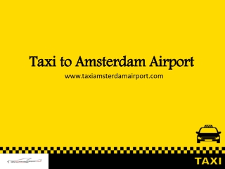 Taxi to Amsterdam Airport