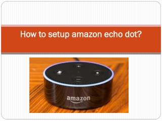 How to Setup Amazon Echo Dot?