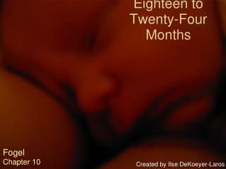 Eighteen to  Twenty-Four   Months