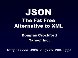 JSON The Fat Free  Alternative to XML
