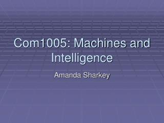 Com1005: Machines and Intelligence