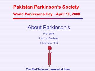 Pakistan Parkinson's Society World Parkinsons Day…April 10, 2008