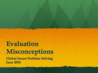 Evaluation Misconceptions