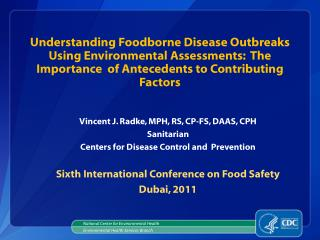 Understanding  Foodborne  Disease Outbreaks Using Environmental Assessments:  The Importance  of Antecedents to Contribu