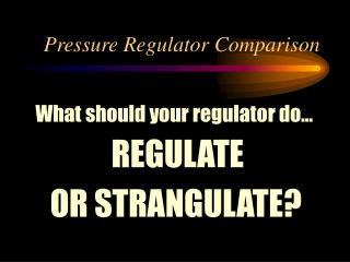 Pressure Regulator Comparison