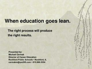 When education goes lean.