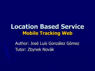 Location Based Service  Mobile Tracking Web