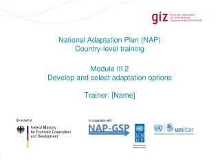 Module III.2 Develop and select adaptation options Trainer: [Name]