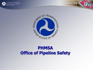 PHMSA Office of Pipeline Safety