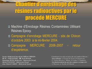 Chantier d'enrésinage des résines radioactives par le procédé MERCURE
