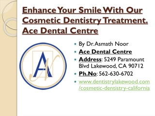Enhance Your Smile With Our Cosmetic Dentistry Treatment   Ace Dental Centre