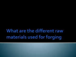 What are the Different Raw Material Used for Forging