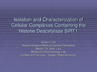 Isolation and Characterization of Cellular Complexes Containing the Histone Deacetylase SIRT1
