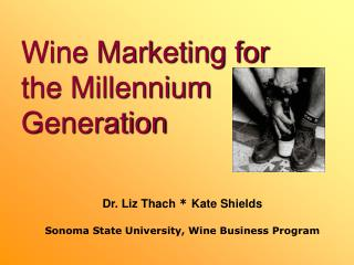 Wine Marketing for the Millennium Generation