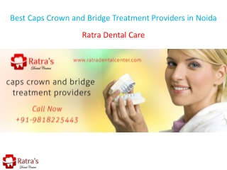 Best Caps Crown and Bridge Treatment Providers in Noida