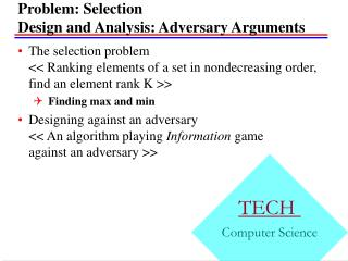 Problem: Selection Design and Analysis: Adversary Arguments
