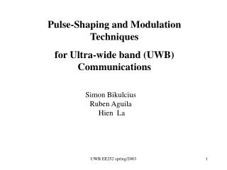 Pulse-Shaping and Modulation Techniques  for Ultra-wide band (UWB) Communications