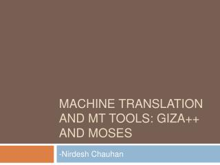 Machine Translation and MT tools: Giza++ and Moses
