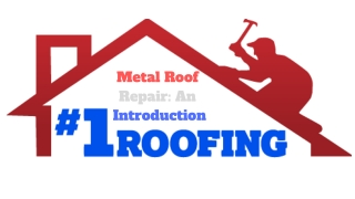 Metal Roof Repair- An Introduction