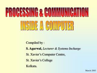 PROCESSING & COMMUNICATION INSIDE  A  COMPUTER