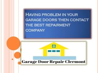 Having problem in your garage doors then contact the best repairment company