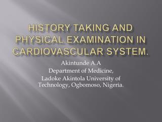 History taking and physical examination in Cardiovascular system.