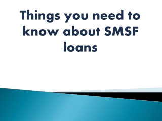 Thinhs you need to know about smsf loans
