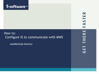 How to:  Configure IS to communicate with MWS