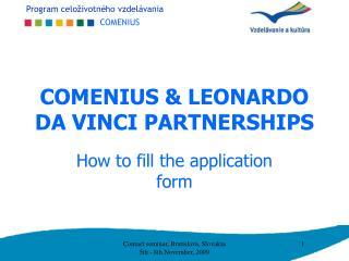 COMENIUS & LEONARDO DA VINCI PARTNERSHIPS