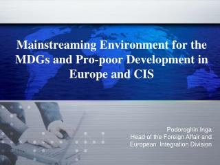 Mainstreaming Environment for the MDGs and Pro-poor Development in Europe and CIS