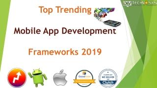 Top Trending Mobile App Development Frameworks 2019