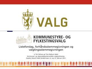 Listeforslag, forhåndsstemmegivningen og valgtingsstemmegivningen v/ Siri Dolven og Tom Refsum Aatlo  Kommunal- og regio