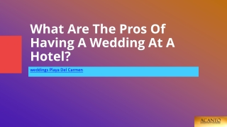 What Are The Pros Of Having A Wedding At A Hotel?
