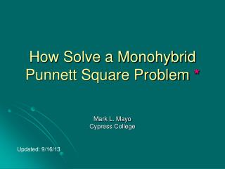 How Solve a Monohybrid Punnett Square Problem  *