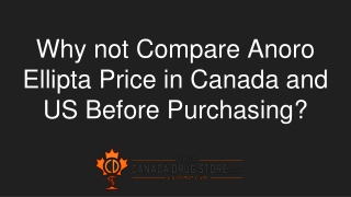 Why not Compare Anoro Ellipta Price in Canada and US Before Purchasing?