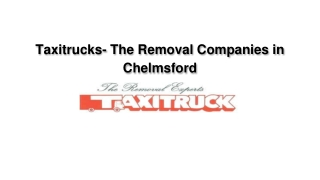 Taxitrucks- The Removal Companies in Chelmsford