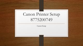 Canon Printer Setup 1-877-520-0749 | Canon Setup